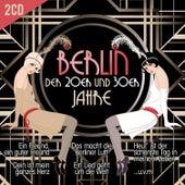 Berlin der 20er und 30er Jahre by Various Artists
