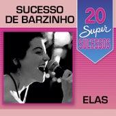 20 Super Sucessos Sucessos de Barzinho: Elas by Various Artists
