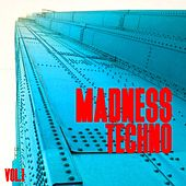 Madness Techno, Vol. 1 by Various Artists