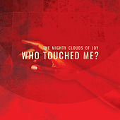 Who Touched Me de The Mighty Clouds of Joy