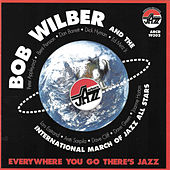 Everywhere You Go There's Jazz by Bob Wilber
