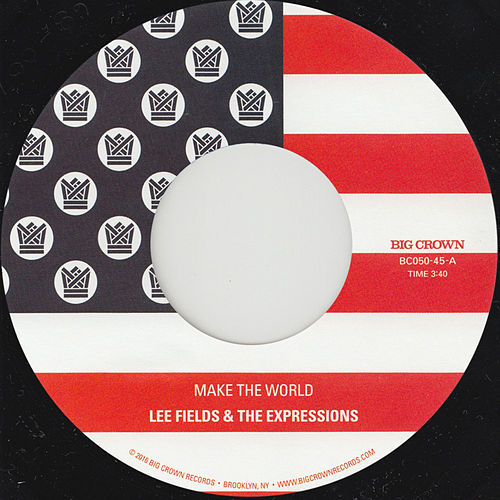 Make The World by Lee Fields & The Expressions
