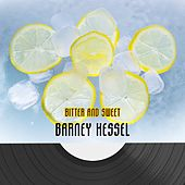 Bitter And Sweet by Barney Kessel