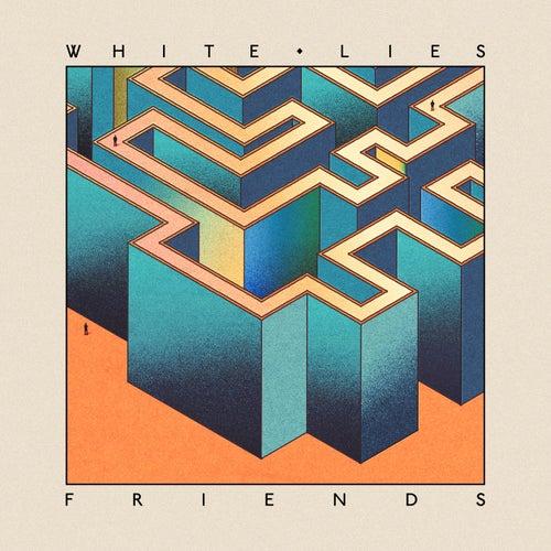 Friends by White Lies