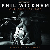 Children of God (Acoustic Sessions) de Phil Wickham