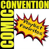 Comic Convention Playlist Favorites 2016 by Various Artists