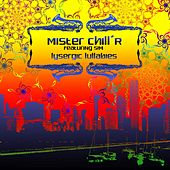 Lysergic Lullabies by Mister Chill'R