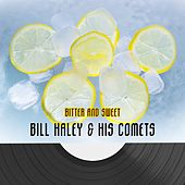 Bitter And Sweet von Bill Haley & the Comets