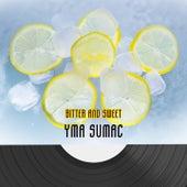 Bitter And Sweet von Yma Sumac