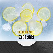 Bitter And Sweet by Zoot Sims