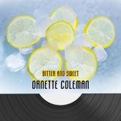 Bitter And Sweet von Ornette Coleman