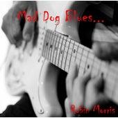 Mad Dog Blues de Robin Morris