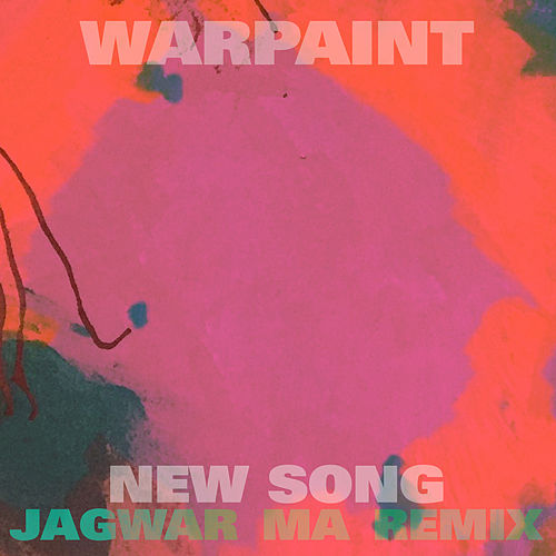 New Song (Jono Jagwar Ma Remix) von Warpaint