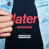 Later (Remixes) von Example