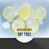 Bitter And Sweet de Ray Price