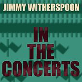 Jimmy Witherspoon: The Concerts de Jimmy Witherspoon