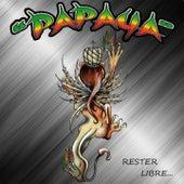 Rester libre by Papaya