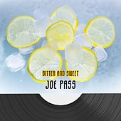 Bitter And Sweet van Joe Pass