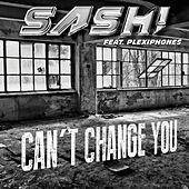 Can't Change You von Sash!