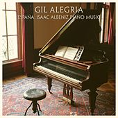 Espana; Isaac Albeniz Piano Music de Gil Alegria