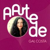 A Arte De Gal Costa by Gal Costa