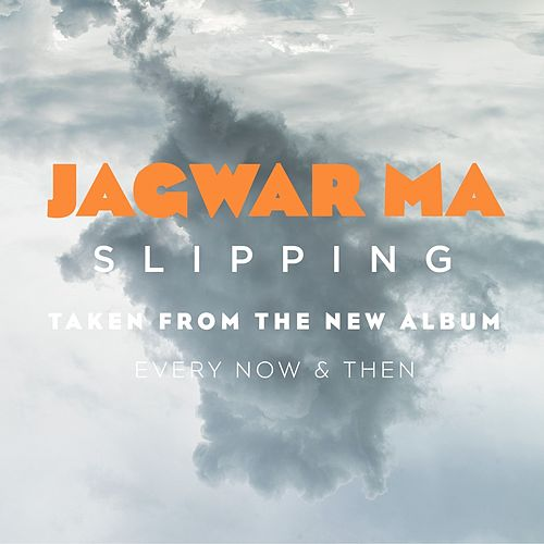 Slipping by Jagwar Ma