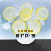 Bitter And Sweet von Betty Carter