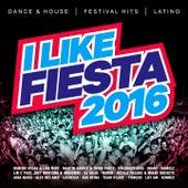 I Like Fiesta 2016 (Dance & House / Festival Hits / Latino) de Various Artists