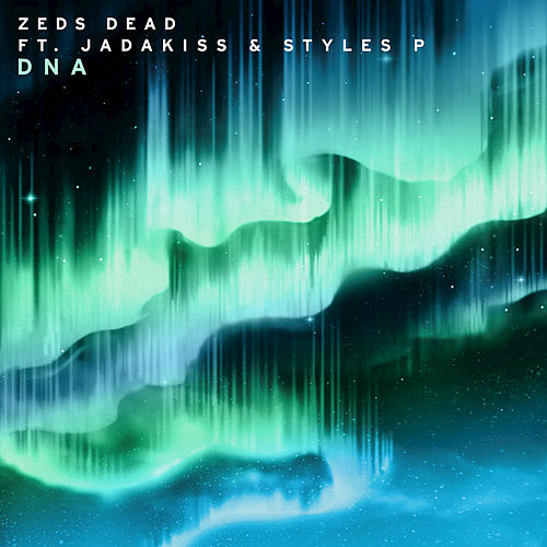 Dna by Zeds Dead