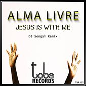 Jesus Is With Me de Alma Livre
