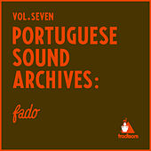 Portuguese Sound Archives: Fado (Vol. 7) by Various Artists
