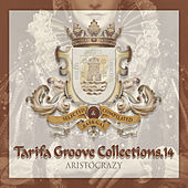 Tarifa Groove Collections 14   Aristocrazy by Various Artists