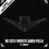 V8 No Está Muerto Quien Pelea: El Tributo by Various Artists