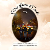 One Time Comin' by YG