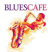 Blues Cafe' by Various Artists