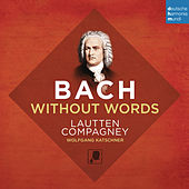 Bach Without Words de Lautten-Compagney