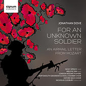 Jonathan Dove: For an Unknown Soldier by Various Artists