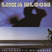 The Acoustic Motorbike by Luka Bloom