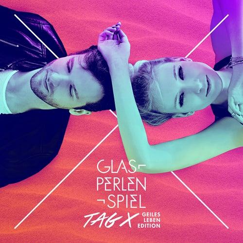 Tag X (Geiles Leben Edition) von Glasperlenspiel