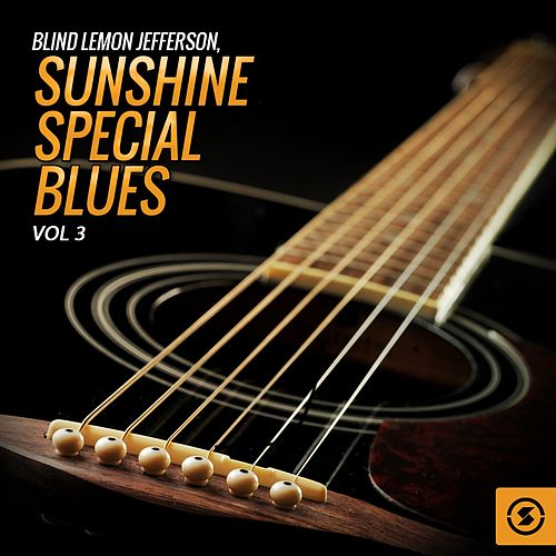 Blind Lemon Jefferson, Sunshine Special Blues, Vol. 3 by Blind Lemon Jefferson