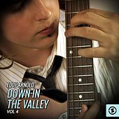 Eddy Arnold, Down In The Valley, Vol. 4 de Eddy Arnold
