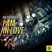 The Techniques, I Am In Love, Vol. 2 de The Techniques