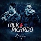 Na House de Rick & Ricardo
