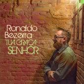 Tua Graça Senhor de Ronaldo Bezerra