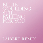 Still Falling For You (Laibert Remix) de Ellie Goulding