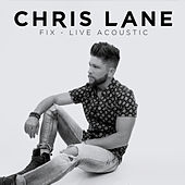 Fix (Live / Acoustic) by Chris Lane
