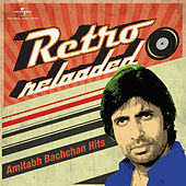 Retro Reloaded - Amitabh Bachchan Hits von Various Artists