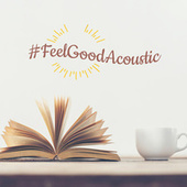 #FeelGoodAcoustic by Various Artists