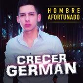 Hombre Afortunado by Crecer Germán