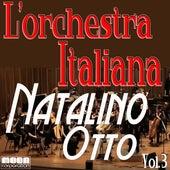 L'Orchestra Italiana - Natalino Otto Vol. 3 by Natalino Otto